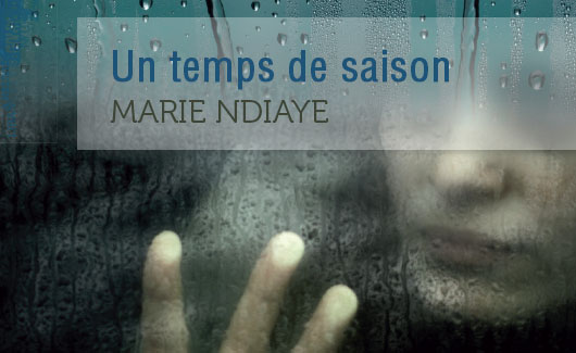 Creative writing in our classes based on «Un temps de saison», a gothic novel by Marie Ndiaye